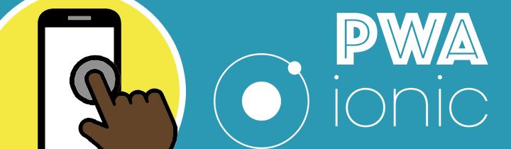 Crea tu primer Progressive Web App con Ionic