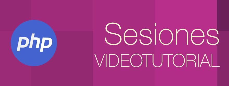 Videotutorial sobre sesiones en PHP