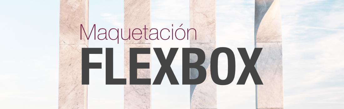 Maquetar con CSS y Flexbox
