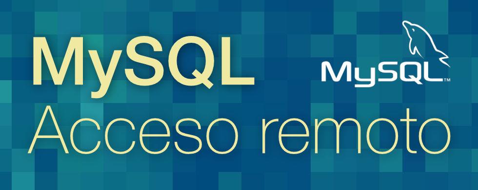 Conectar remotamente con un servidor MySQL / MariaDB