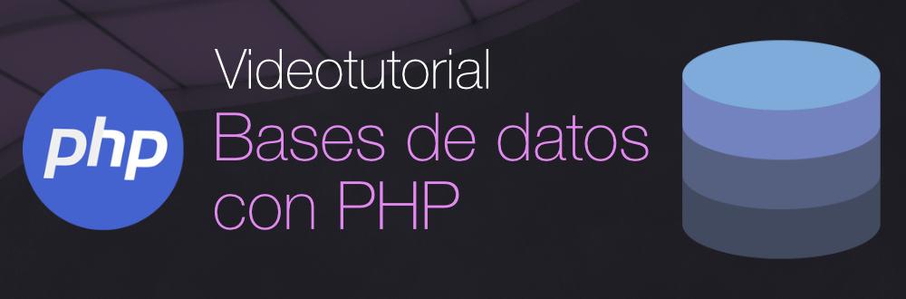 Videotutorial: Introducción a las bases de datos en PHP