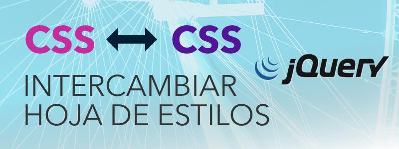 Intercambiar la hoja de estilos CSS con jQuery