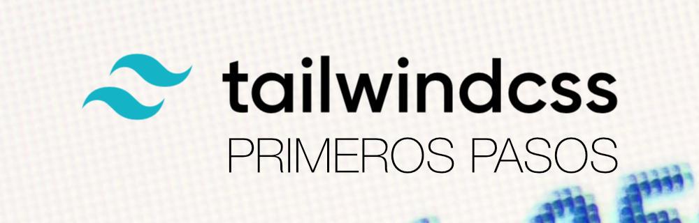Primeros pasos con TailwindCSS