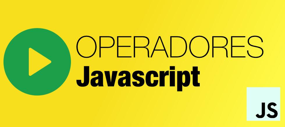 Videotutorial sobre Operadores Javascript