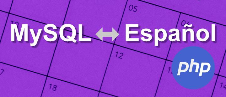 Convertir fechas entre español y MySQL y entre MySQL y español