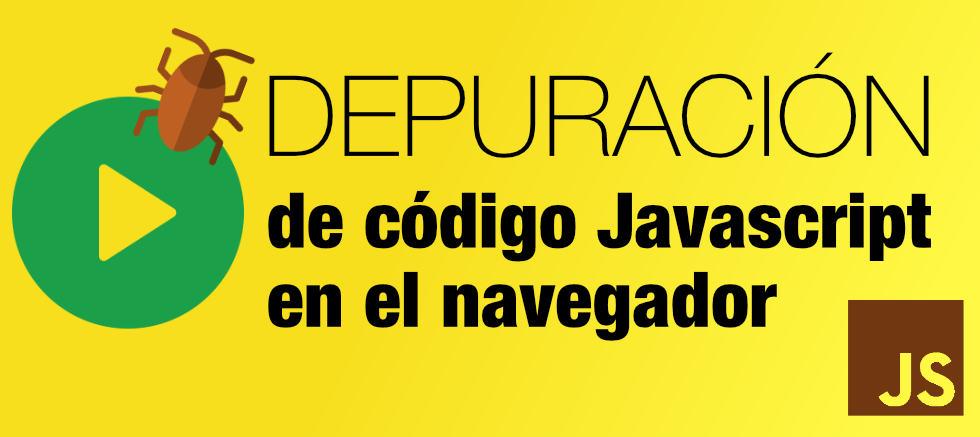 depuración de código Javascript en el navegador