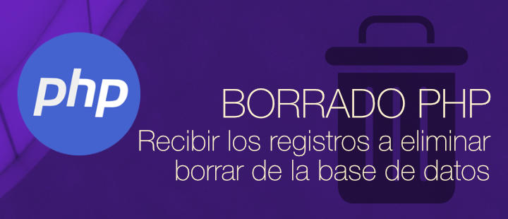 Borrado de registros de la base de datos con PHP