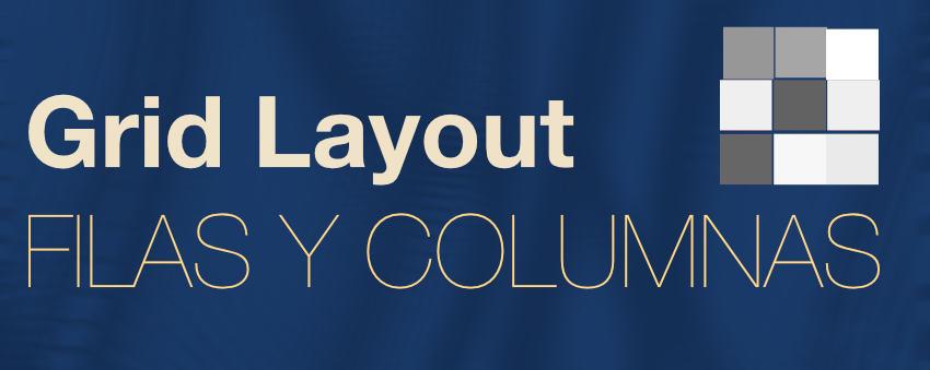 Grid Layout, definición de filas y columnas