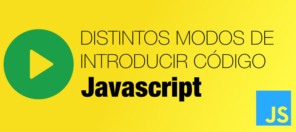 Maneras de incluir y ejecutar scripts Javascript