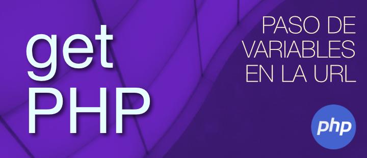 Get PHP: Paso de variables en la URL