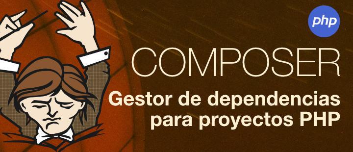Composer. Gestor de dependencias para PHP